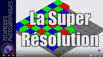 La Super Résolution