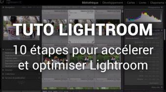 Comment accélérer et optimiser les performances de Lightroom